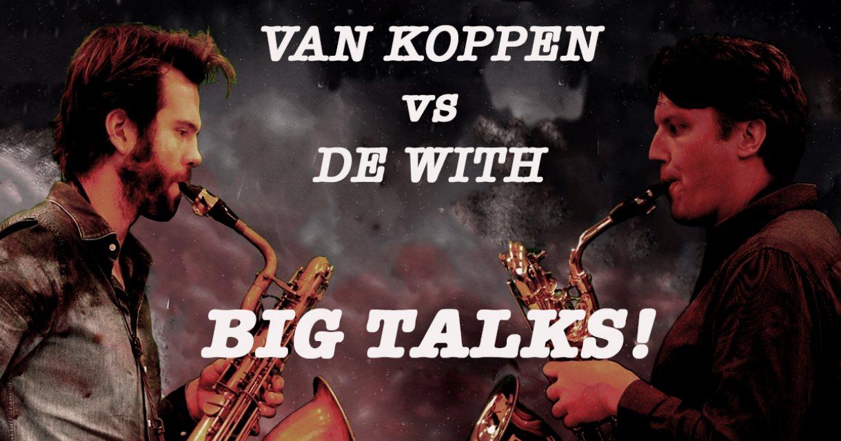 Duo Erik-Jan de With & Daan van Koppen - Big Talks!